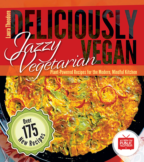 Jazzy Vegetarian's Deliciously Vegan by Laura Theodore