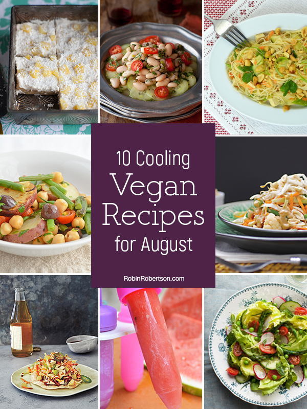 10 Cooling Vegan Recipes August from Robin Robertson